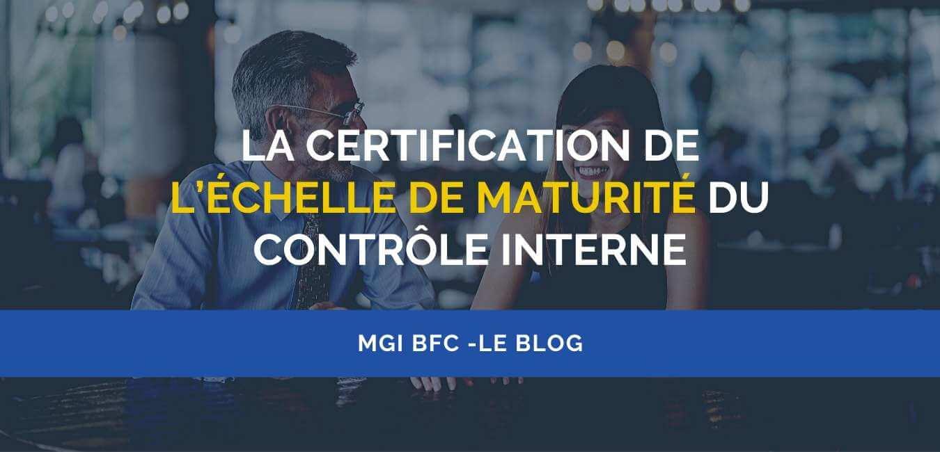 La certification de l'échelle de maturité du contrôle interne