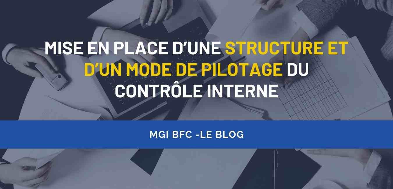 Mise en place d'une structure et d'un mode de pilotage du contrôle interne